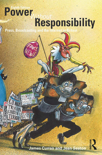Power Without Responsibility: Press, Broadcasting and the