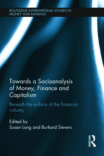 Towards a Socioanalysis of Money, Finance and Capitalism Beneath the Surface of the Financial Industry book cover