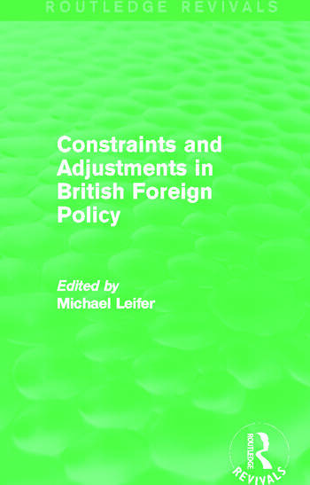 Constraints and Adjustments in British Foreign Policy (Routledge Revivals) book cover