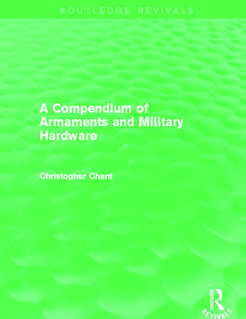 Compendium of Armaments and Military Hardware (Routledge Revivals) book cover