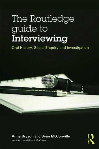 The Routledge Guide to Interviewing Oral History, Social Enquiry and Investigation book cover