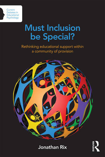 Must Inclusion be Special? Rethinking educational support within a community of provision book cover