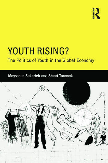 Youth Rising? The Politics of Youth in the Global Economy book cover