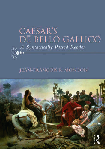 Caesar's Dē Bellō Gallicō A Syntactically Parsed Reader book cover