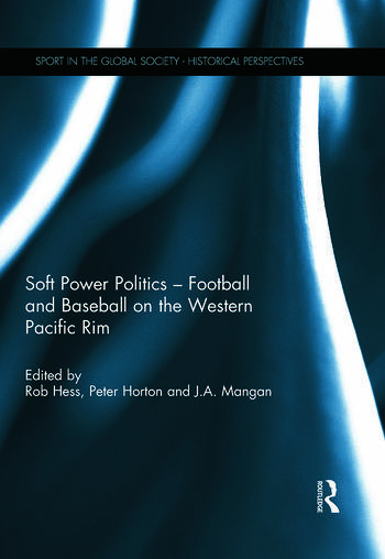 Soft Power Politics - Football and Baseball on the Western Pacific Rim book cover
