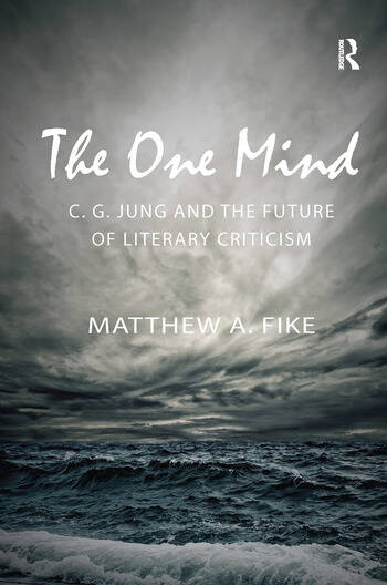 The One Mind: C.G. Jung and the Future of Literary Criticism book cover