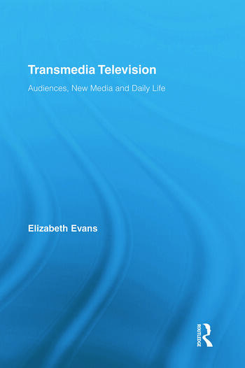 Transmedia Television Audiences, New Media, and Daily Life book cover