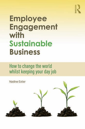 Employee Engagement with Sustainable Business How to Change the World Whilst Keeping Your Day Job book cover