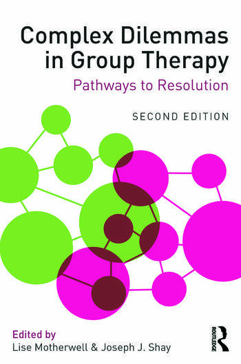 Complex Dilemmas in Group Therapy Pathways to Resolution book cover