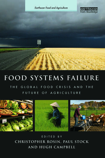 Food Systems Failure The Global Food Crisis and the Future of Agriculture book cover