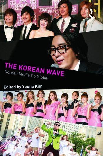 The Korean Wave Korean Media Go Global book cover