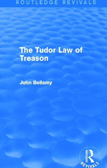 The Tudor Law of Treason (Routledge Revivals) An Introduction book cover