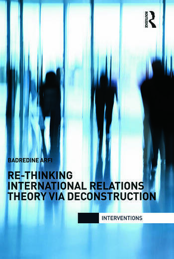 Re-Thinking International Relations Theory via Deconstruction book cover