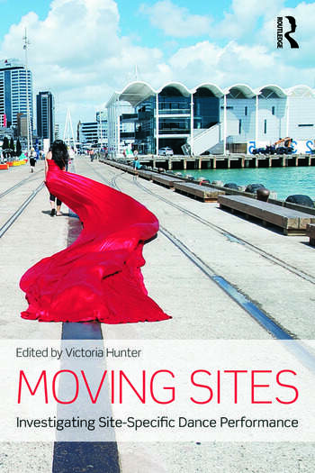 Moving Sites Investigating Site-Specific Dance Performance book cover