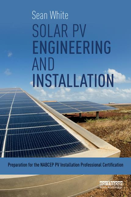 Solar PV Engineering and Installation Preparation for the NABCEP PV Installation Professional Certification book cover