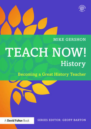 Teach Now! History Becoming a Great History Teacher book cover