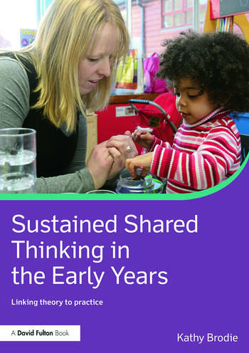 Sustained Shared Thinking in the Early Years Linking theory to practice book cover