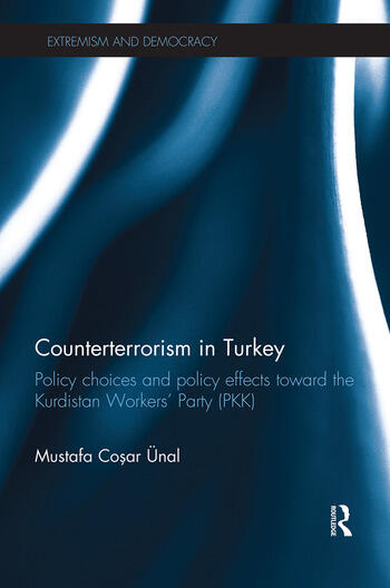 Counterterrorism in Turkey Policy Choices and Policy Effects toward the Kurdistan Workers' Party (PKK) book cover
