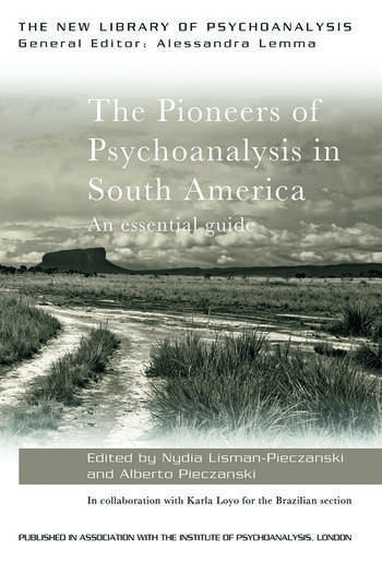 The Pioneers of Psychoanalysis in South America An essential guide book cover
