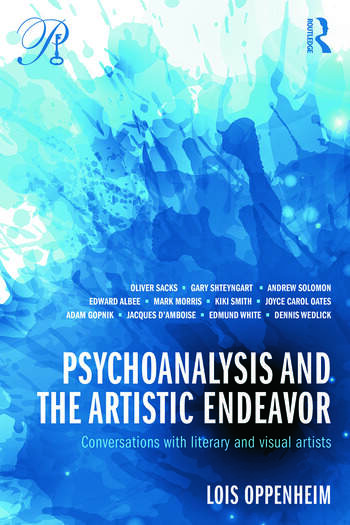 Psychoanalysis and the Artistic Endeavor Conversations with literary and visual artists book cover