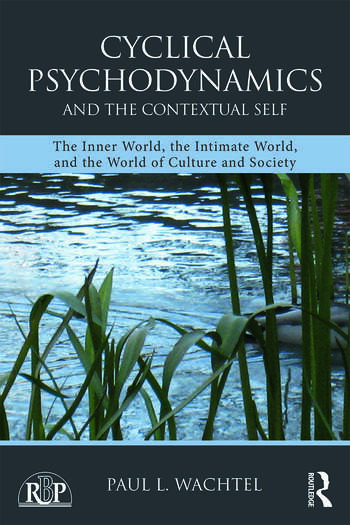 Cyclical Psychodynamics and the Contextual Self The Inner World, the Intimate World, and the World of Culture and Society book cover