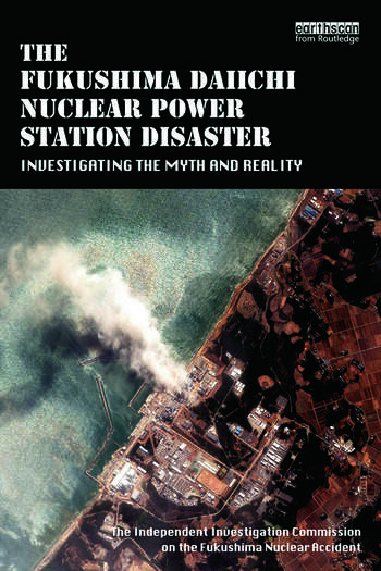 The Fukushima Daiichi Nuclear Power Station Disaster Investigating the Myth and Reality book cover