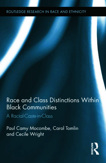 Race and Class Distinctions Within Black Communities A Racial-Caste-in-Class book cover