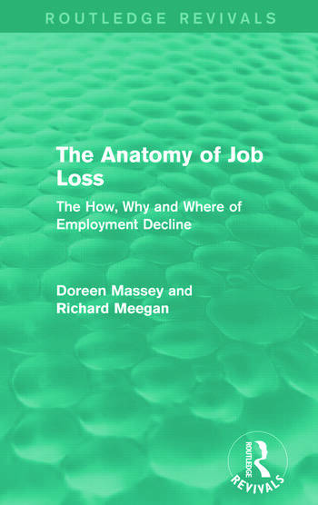 The Anatomy of Job Loss (Routledge Revivals) The how, why and where of employment decline book cover
