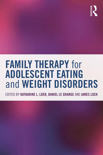Family Therapy for Adolescent Eating and Weight Disorders New Applications book cover