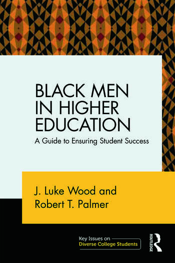 Black Men in Higher Education A Guide to Ensuring Student Success book cover