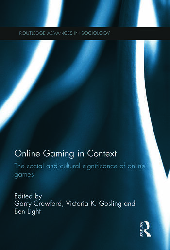 Online Gaming in Context The social and cultural significance of online games book cover
