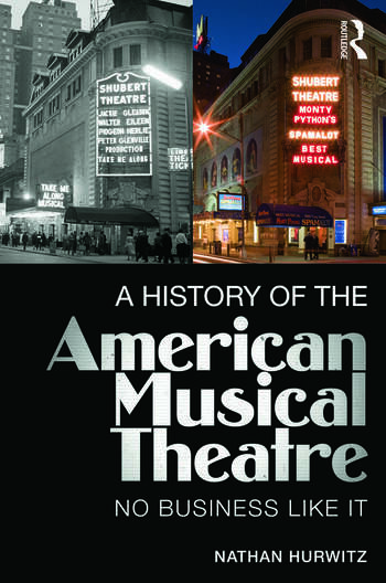A History of the American Musical Theatre No Business Like It book cover