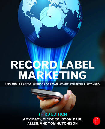 Record Label Marketing How Music Companies Brand and Market Artists in the Digital Era book cover