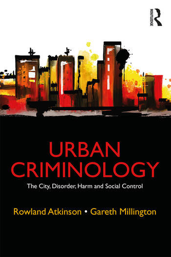 Urban Criminology The City, Disorder, Harm and Social Control book cover