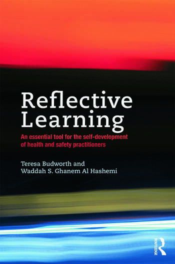 Reflective Learning An essential tool for the self-development of health and safety practitioners book cover