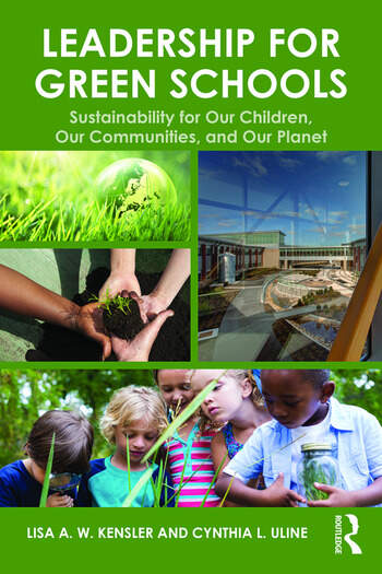 Leadership for Green Schools Sustainability for Our Children, Our Communities, and Our Planet book cover
