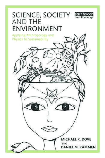 Science, Society and the Environment Applying Anthropology and Physics to Sustainability book cover