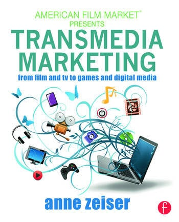Transmedia Marketing From Film and TV to Games and Digital Media book cover