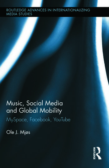 Music, Social Media and Global Mobility MySpace, Facebook, YouTube book cover