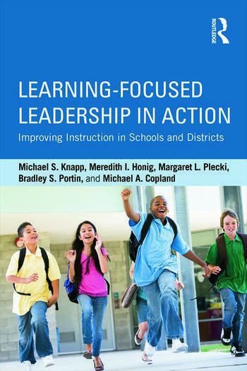 Learning-Focused Leadership in Action Improving Instruction in Schools and Districts book cover