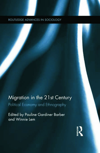 Migration in the 21st Century Political Economy and Ethnography book cover