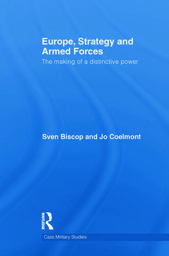 Europe, Strategy and Armed Forces The making of a distinctive power book cover