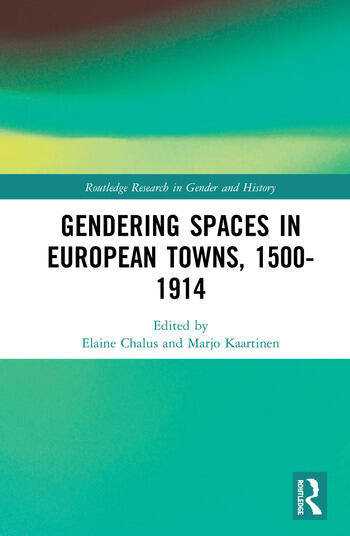 Gendering Spaces in European Towns, 1500-1914 book cover