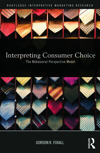 Interpreting Consumer Choice The Behavioural Perspective Model book cover