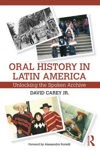 Oral History in Latin America Unlocking the Spoken Archive book cover