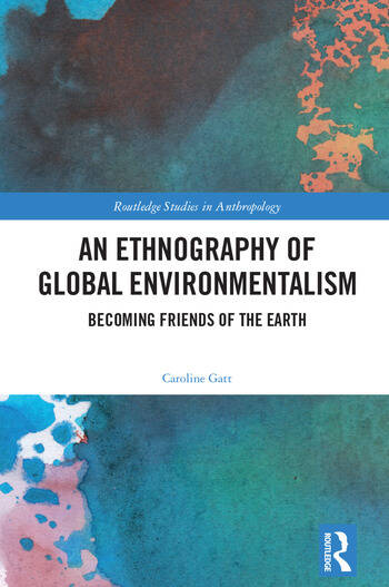 An Ethnography of Global Environmentalism Becoming Friends of the Earth book cover