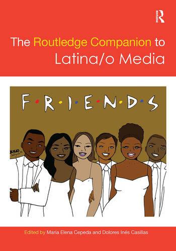 The Routledge Companion to Latina/o Media book cover