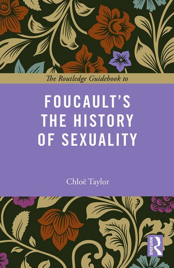 The Routledge Guidebook to Foucault's The History of Sexuality book cover