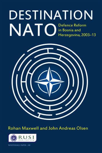 Destination NATO Defence Reform in Bosnia and Herzegovina, 2003–13 book cover