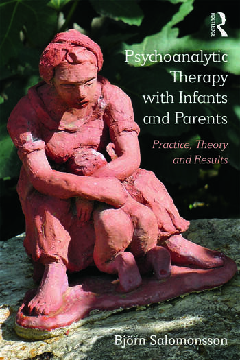 Psychoanalytic Therapy with Infants and their Parents Practice, Theory, and Results book cover